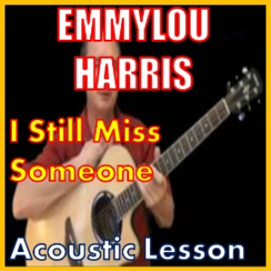 learn to play i still miss someone by emmylou harris