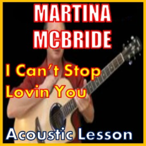 Learn to play I Cant Stop Loving You by Martina McBride | Movies and Videos | Educational