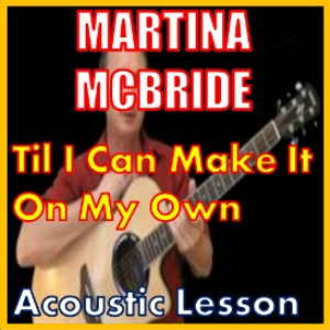 Learn to play Til I Can Make It On My Own by Martina McBride | Movies and Videos | Educational