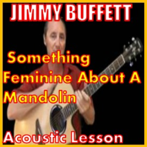 learn to play something so feminine about a mandolin by jimmy buffett