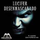 Lucifer Desenmascarado   Audio Books   Religion and Spirituality