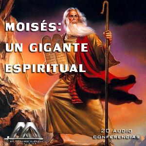moises: un gigante espiritual