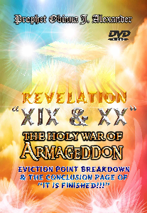 "Revelation Xix & Xx And The Holy War Of Armageddon, Eviction Point Breakdown And The Conclusion Point Of ""it Is Finished!!!"" 
