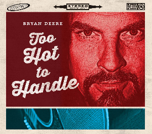 CD-252 Bryan Deere Too Hot to Handle | Music | Country