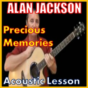Learn to play Precious Memories by Alan Jackson | Movies and Videos | Educational