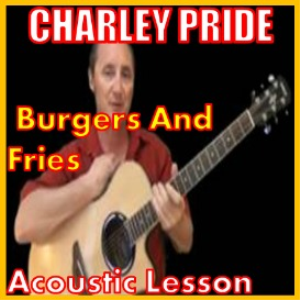 Learn to play Burgers And Fries by Charley Pride | Movies and Videos | Educational