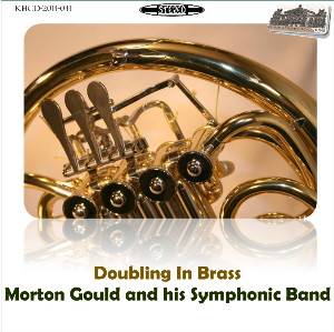 doubling in brass - morton gould and his symphonic band