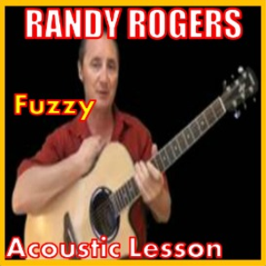 learn to play fuzzy by the randy rogers band