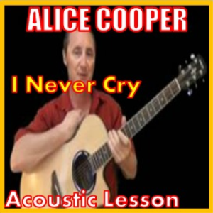learn to play i never cry by alice cooper