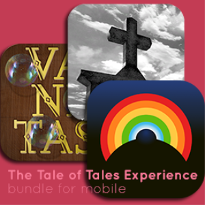 the tale of tales experience - for mobile