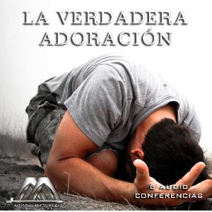 La Verdadera Adoracion | Audio Books | Religion and Spirituality