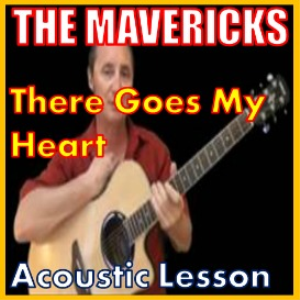 Learn to play There Goes My Heart by The Mavericks | Movies and Videos | Educational