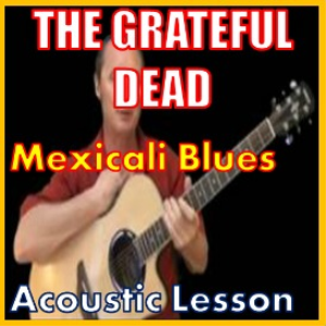 learn to play mexicali blue by the grateful dead