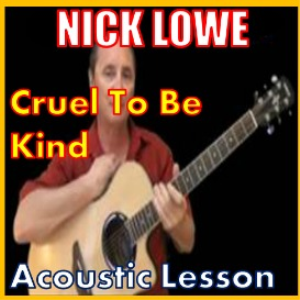 learn to play cruel to be kind by nick lowe