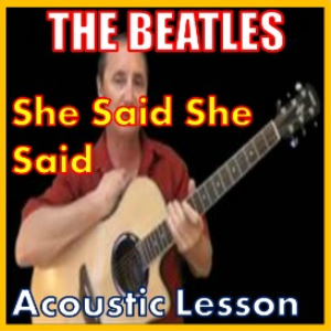 Learn to play She Said She Said by The Beatles | Movies and Videos | Educational