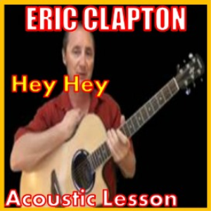 Learn to play Hey Hey by Eric Clapton | Movies and Videos | Educational