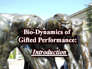 bio-dynamics of gifted performance: an introduction
