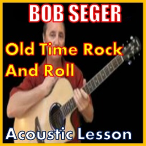 learn to play old time rock and roll by bob seger