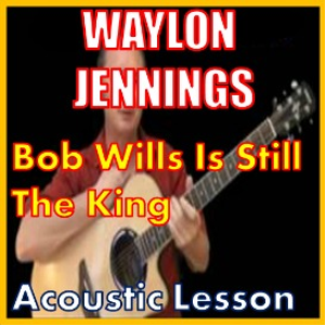 learn to play bob wills is still the king by waylon jennings