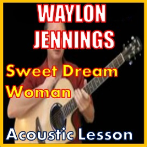 learn to play sweet dream woman by waylon jennings