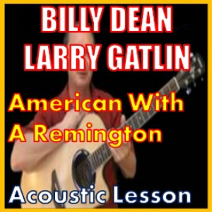 learn to play american with a remington by billy dean & larry gatlin