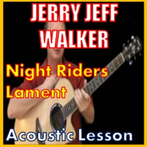 Learn to play Night Riders Lament by Jerry Jeff Walker | Movies and Videos | Educational