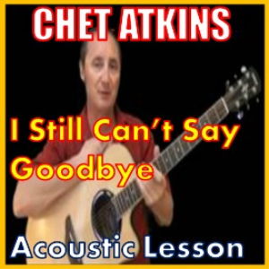 Learn to play I Still Cant Say Goodbye by Chet Atkins   Movies and Videos   Educational