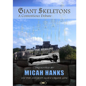 Giant Skeletons: A Contentious Debate - presented by Micah Hanks | Movies and Videos | Documentary