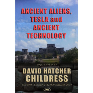 ancient aliens, tesla, and advanced technology - presented by david hatcher childress
