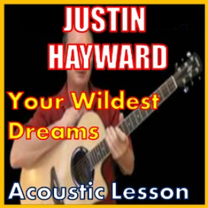 Learn to play Your Wildest Dreams by Justin Hayward | Movies and Videos | Educational