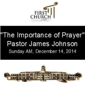 the importance of prayer (pastor johnson)