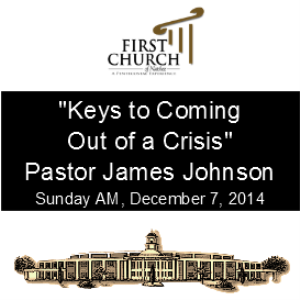 keys to coming out of a crisis (pastor johnson)