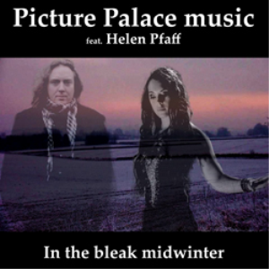 picture palace music feat. helen pfaff - in the bleak midwinter - mp3