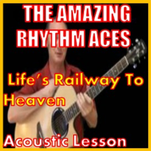 learn to play life's railway to heaven by the amazing rhythm aces