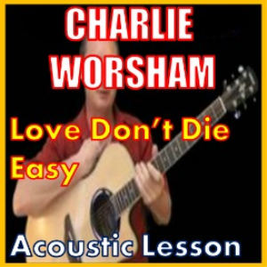 learn to play love don't die easy by charlie worsham