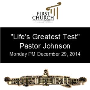 life's greatest test (pastor johnson)