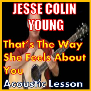 Learn to play That's The Way She Feels About You by Jesse Collin Young | Movies and Videos | Educational
