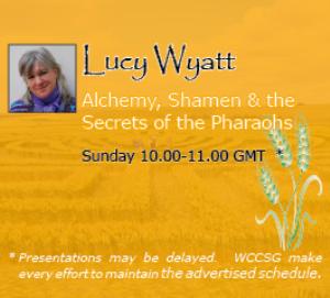 lucy wyatt: alchemy, shamen & the secrets of pharaohs - wccsg-2011