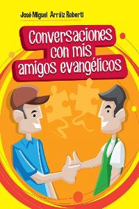 Conversaciones con mis amigos evangélicos (ePub) | eBooks | Religion and Spirituality