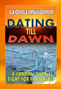 dating till dawn - a lonely lover's fight for friendhip