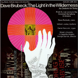 Brubeck: The Light in the Wilderness - Dave Brubeck, piano; U of Miami Chorus/Cincinnati SO/Erich Kunzel | Music | Classical