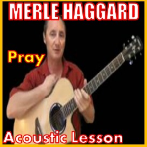 learn to play pray by merle haggard
