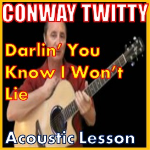 learn to play darlin' you know i wouldn't lie by conway twitty