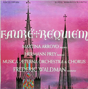 faure: requiem - arroyo/prey/music aeterna chorus & orchestra/frederic waldman