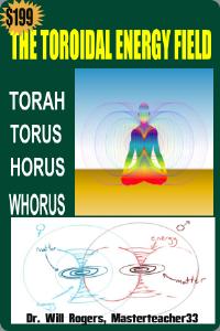 toroidal energy; torah; torus; horus; whorus