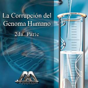 la corrupcion del genoma humano 2da parte