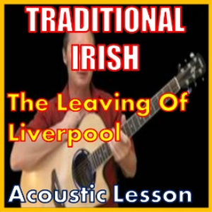 learn to play the leaving of liverpool - irish trditional