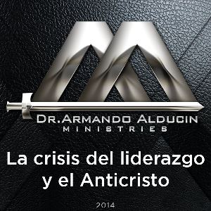la crisis del liderazgo y el anticristo