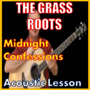 learn to play midnight confessions by the grass roots