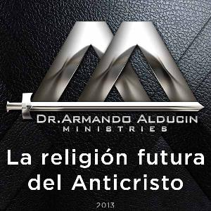 la religión futura del anticristo